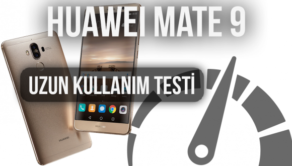 Huawei Mate 9 : Uzun Kullanım