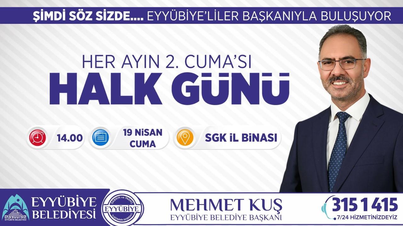 EYYÜBİYE'DE HALK GÜNÜ BULUŞMALARI BAŞLIYOR.